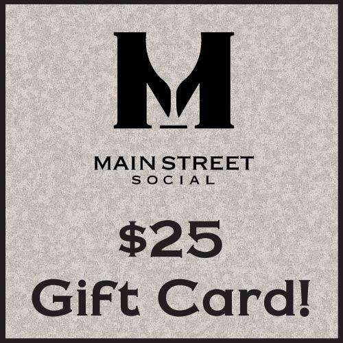 $25 Main Street Social gift card Liberyville