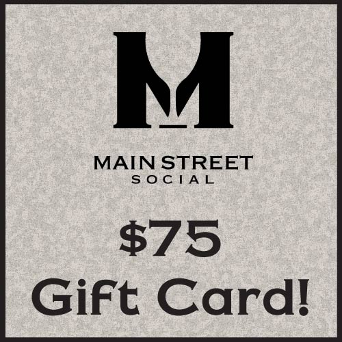 $75 Gift Card to Main Street Social in Libertyville